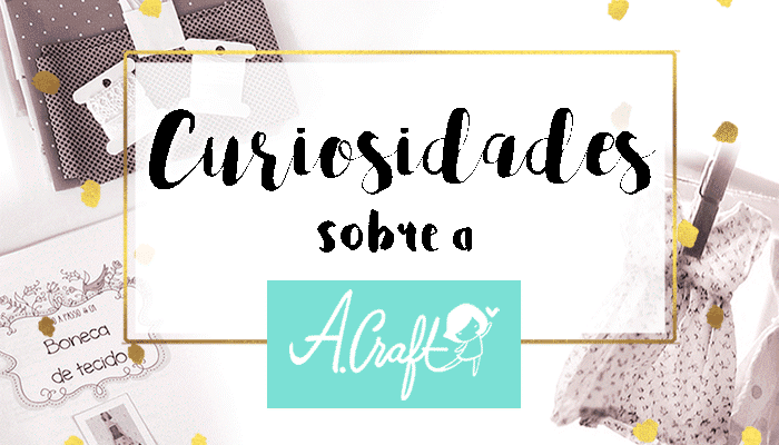 5 Curiosidades sobre a A. Craft